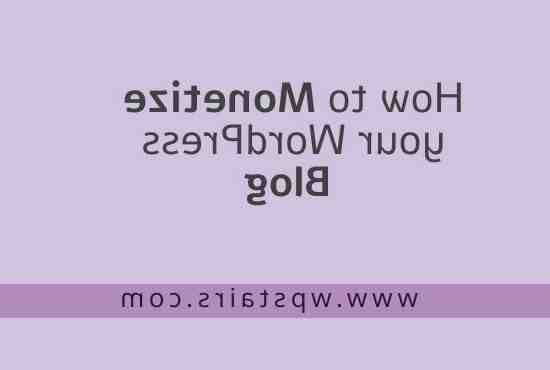 Comment monétiser son blog wordpress